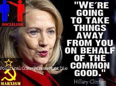 We're going to take things away FROM YOU but not from me !Hillary Clinton 2016~?? I DON'T THINK SO ~!!!