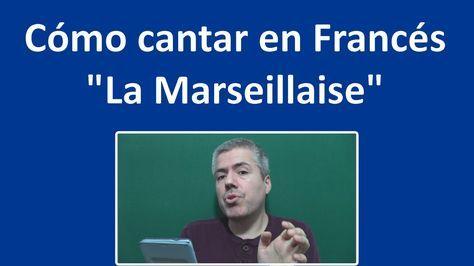 """Aprende a cantar """"La Marseillaise"""" en Francés : Pronunciar la letra Kara..."""