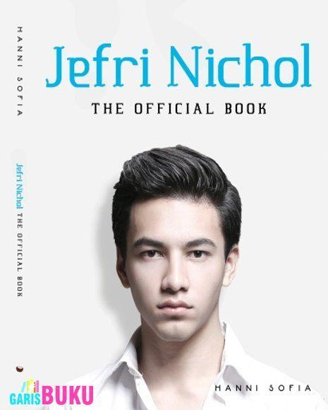 Jefri Nichol : The Official Book  |  Biografi Jefri Nichol  |  Biodata Jefri Nichol  |  Buku Jefri Nichol