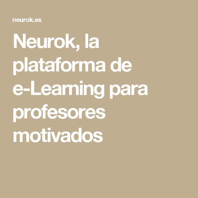 Neurok, la plataforma de e-Learning para profesores motivados