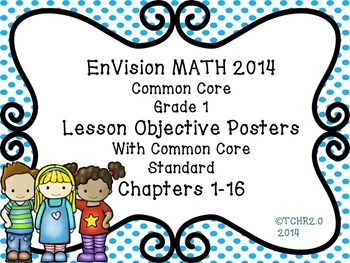This pack includes all the learning objectives and CCSS for ALL Grade 1 EnVision 2014 Math Lessons Chapters 1-16. Also included are matching vocabulary posters. These are great to post on a math focus wall and to view on a SMART BOARD. The first eight topics are different color polka dots, the second eight topics repeat the colors.