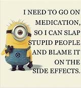 "That's why I would not take meds... Gives an excuse to slap someone. "" You p... - Funny Minion Meme, funny minion memes, Funny Minion Quote, funny minion quotes, Funny Quote - Minion-Quotes.com"