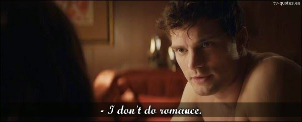 Fifty Shades of Grey - Quote - I don't do romance - TV Quotes