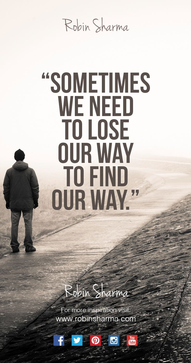 Sometimes we need to lose our way to find our way. ‪#‎QOTD‬