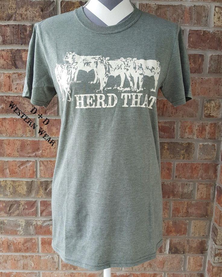 Herd That Tee Order at www.danddwesternwear.com