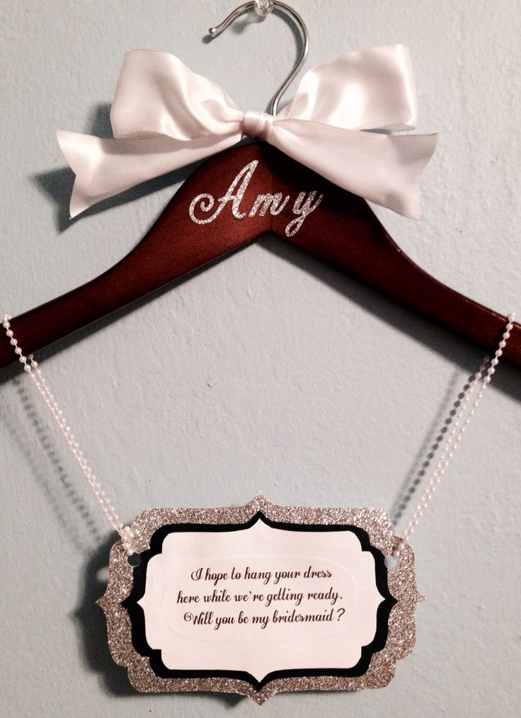 Bridesmaid Hanger. How to ask your friend to be a bridesmaid.