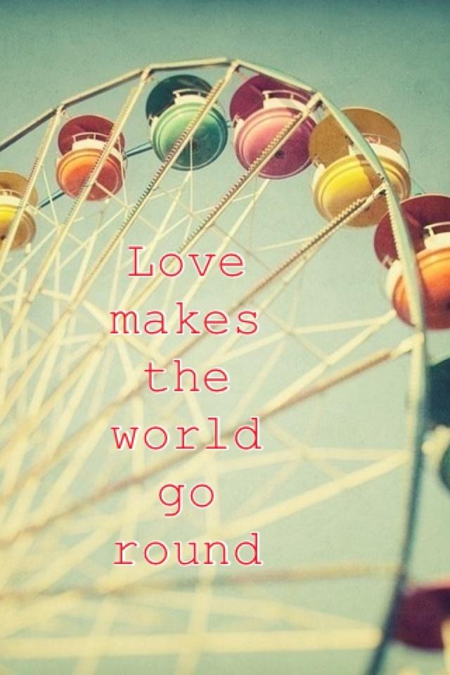 Love makes the world go round!!