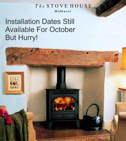 Woodburning Stove Installation Dates Available for West Sussex & Surrounding Areas – The Stove House 01730 810931