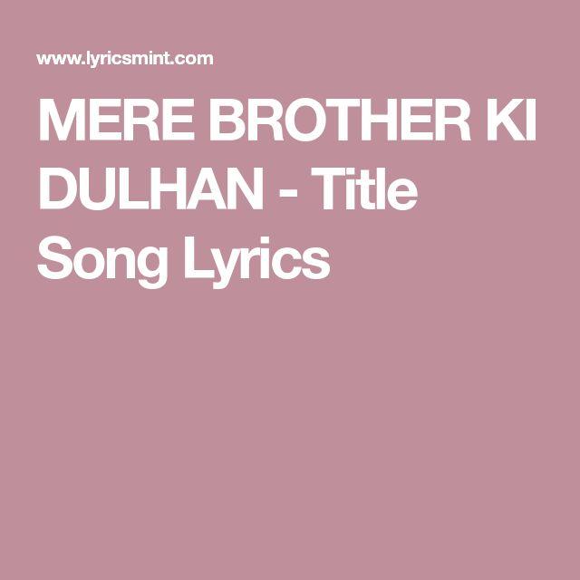 MERE BROTHER KI DULHAN - Title Song Lyrics