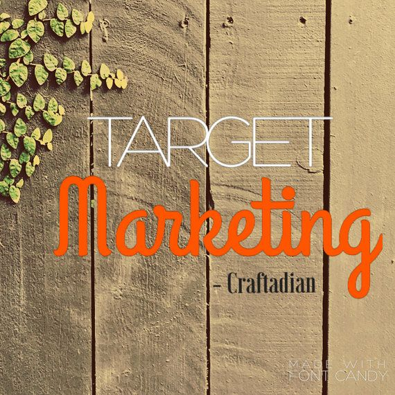 Target Marketing  Target Customer  Marketing for by craftadian