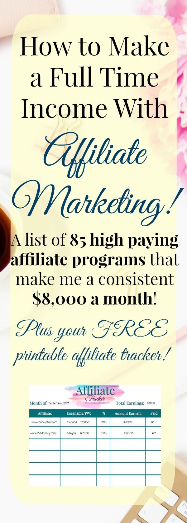 A list of 85 high paying affiliate programs that make me a consistent $8,000 a month! PLUS your FREE printable affiliate tracker!