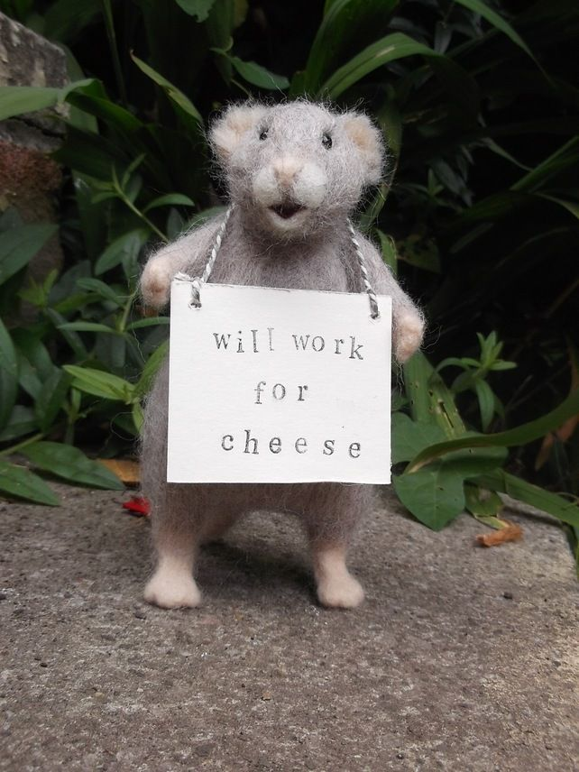 Needle felted homeless mouse - will work for cheese - by Mrs Plop's Shoppe.