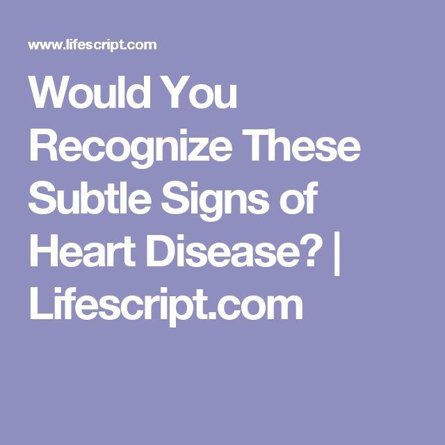 Would You Recognize These Subtle Signs of Heart Disease? | Lifescript.com