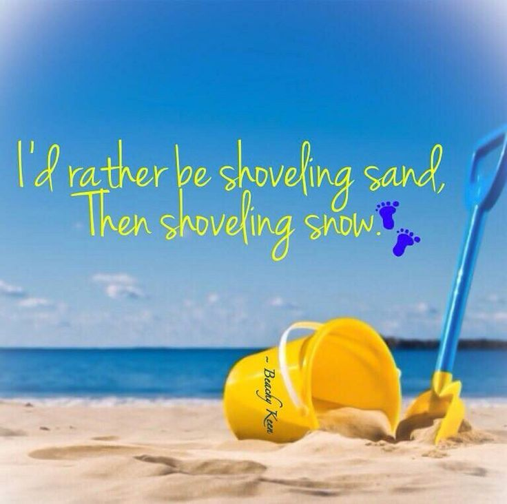 Funny Beach Quotes And Sayings: I'd Rather Be Shoveling Sand Than Shoveling Snow. Florida