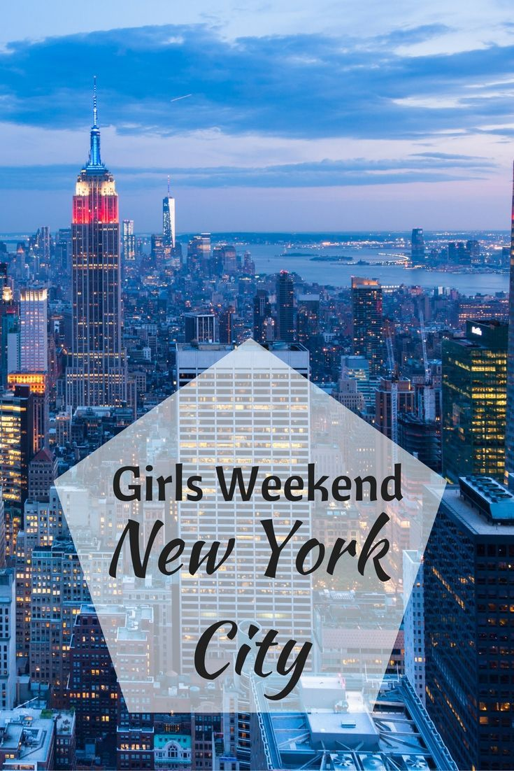Girls Weekend in New York City Great suggestions for a weekend with the girls in Manhattan. Includes some restaurants too!