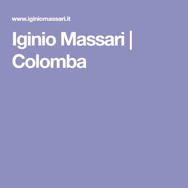 Iginio Massari | Colomba
