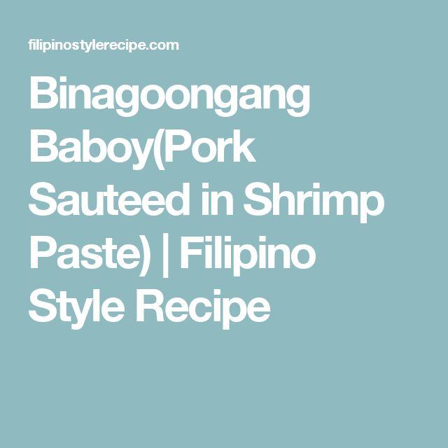 Binagoongang Baboy(Pork Sauteed in Shrimp Paste) | Filipino Style Recipe