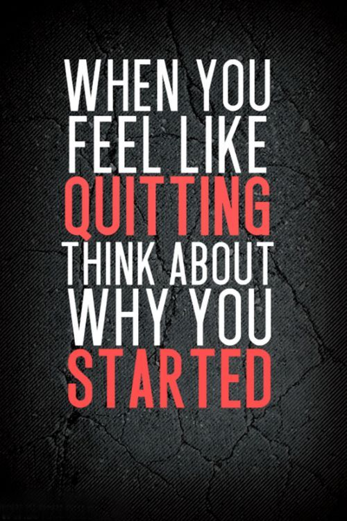 Feel like quitting?                                                                                                                                                                                 More