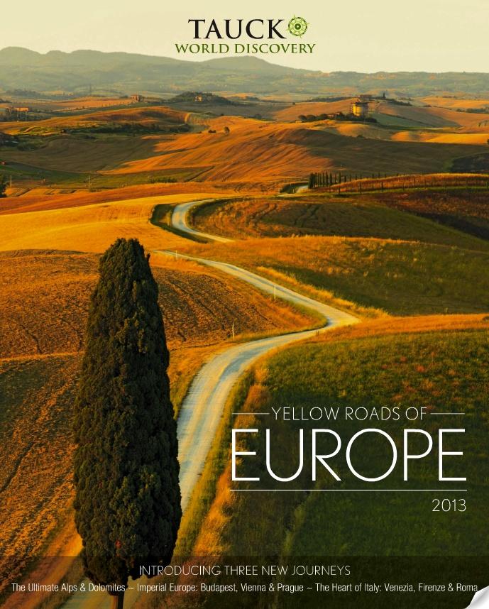 Tauck Yellow Roads of Europe - 2013 Brochure