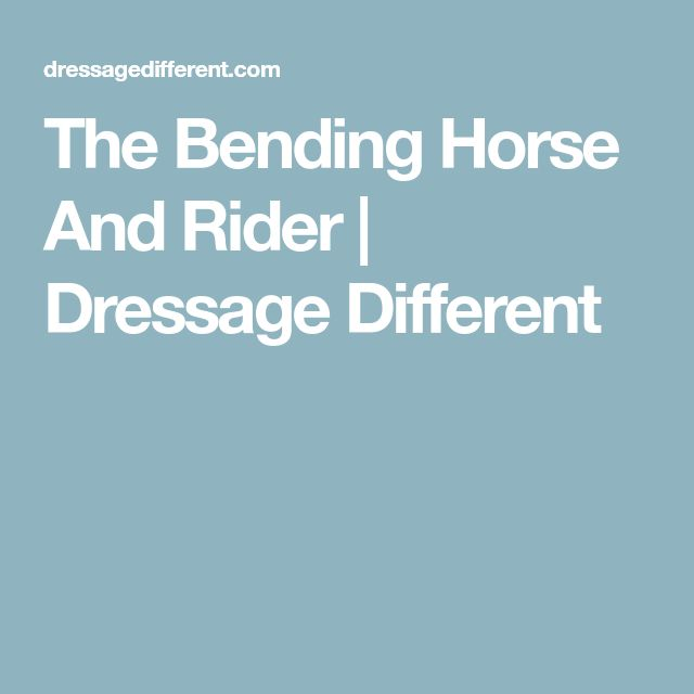 The Bending Horse And Rider | Dressage Different