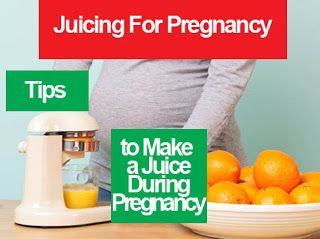 juicing for pregnancy