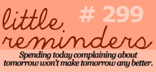 Have Faith In Tomorrow For It Can Bring Better Days: 67 Best Images About Little Reminders On Pinterest