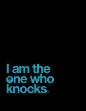 I'am The One Who Knocks