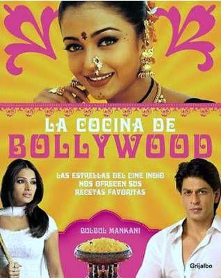 Mankani, Bulbul.  LA COCINA DE BOLLYWOOD. Las estrellas de  cine indio nos ofrecen sus recetas favoritas. Barcelona: Grijalbo, 2007. Un llibre curiós que combina cinema i cuina. Voleu saber què mengen les estrelles del Bollywood? Bon profit! #cine #llibrereceptescuina #recomanacions #cinemaimes #cuina. Disponible a: http://elmeuargus.biblioteques.gencat.cat/record=b1445762~S125*cat#.VIm15tKG_Mg