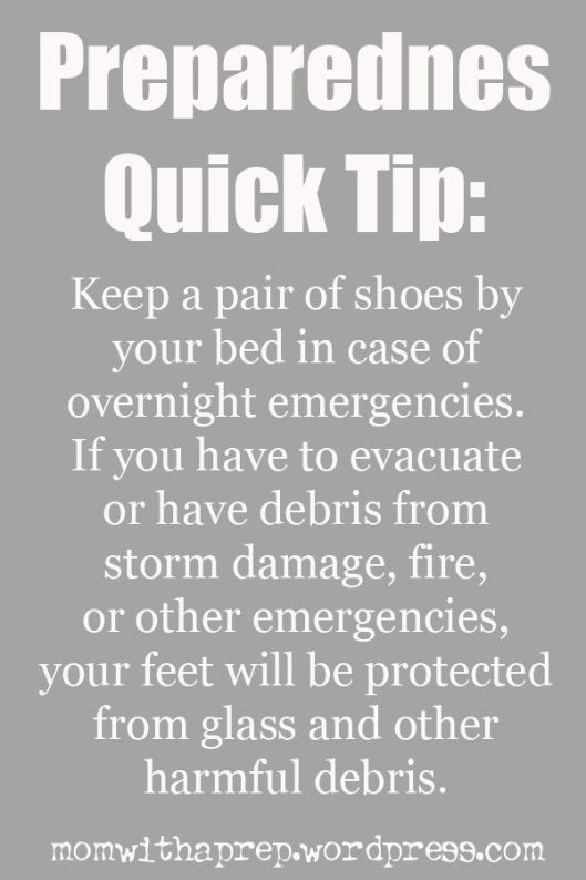 Emergency Preparendess Quick Tip: Keep Shoes by the bed for overnight emergencies