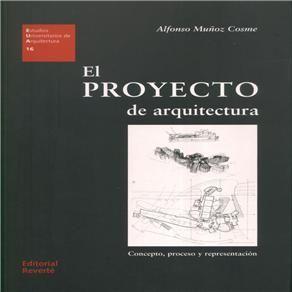 Proyecto de arquitectura : concepto, proceso y representación / Muñoz Cosme, Alfonso  N° de pedido: 720.284 M971P 2008