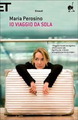 Maria Perosino, Io viaggio da sola, Super ET - DISPONIBILE ANCHE IN EBOOK