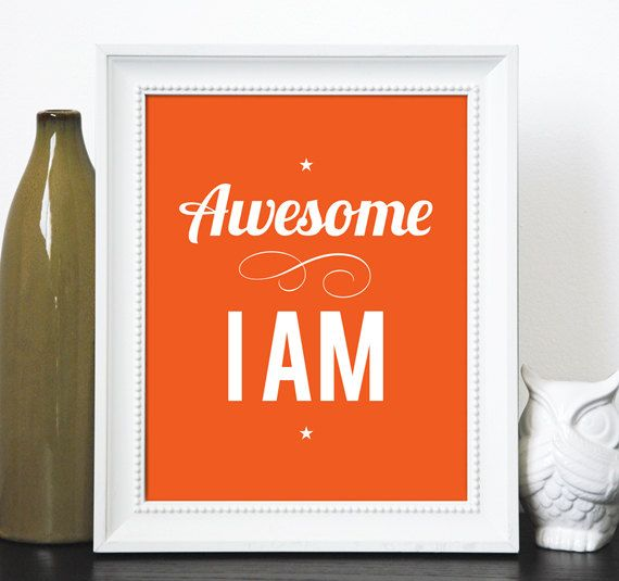 Awesome I Am quote typographic 8 x 10 print by TriciaODesign. Via Etsy.