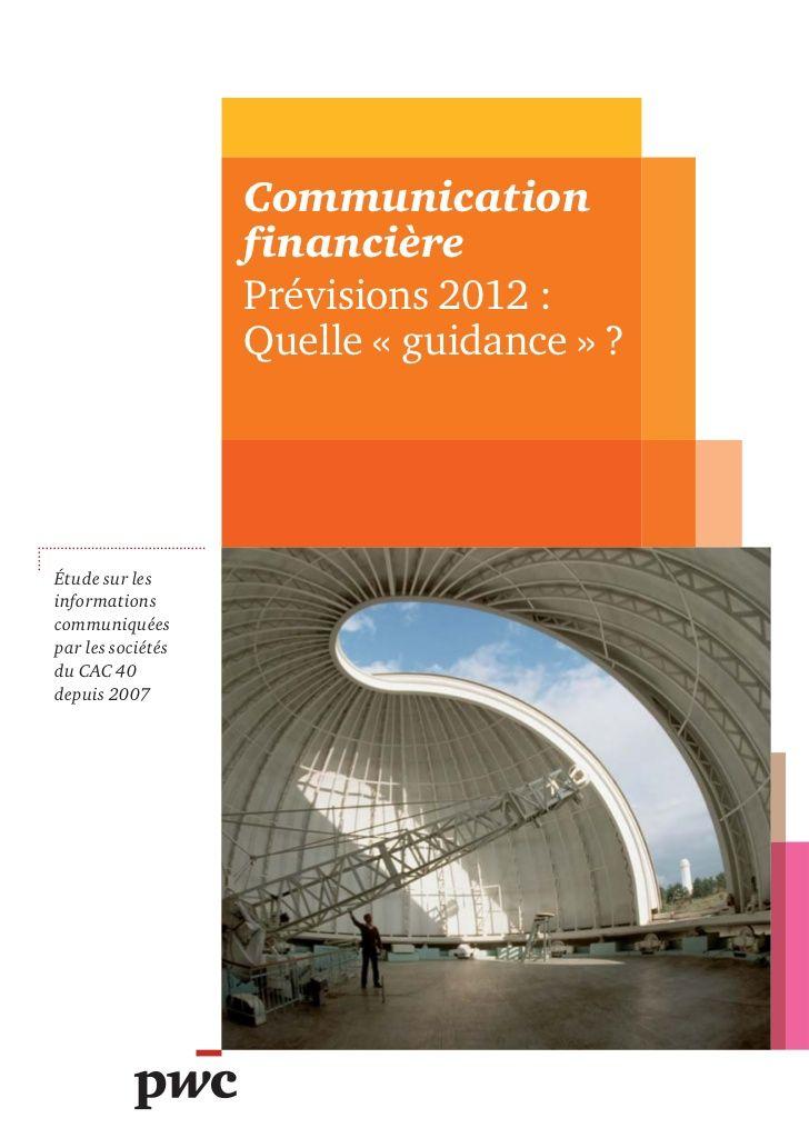 Analyse des informations prospectives communiquées par les sociétés du CAC 40 depuis 2007. http://pwc.to/zis2yc