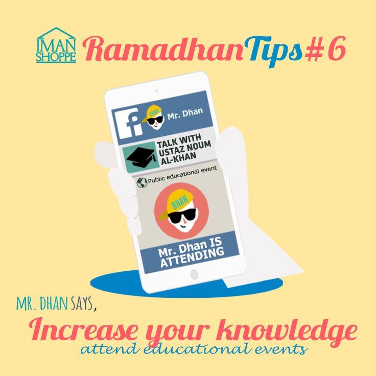 Iman Shoppe Ramadhan Tips #6  Mr.Dhan says,   Increase your knowledge & attend educational events ✍✍  --  Hah, bila kali terakhir kita pergi ke majlis ilmu? Huhu...  #RamadhanMilikKita #RamadhanTips