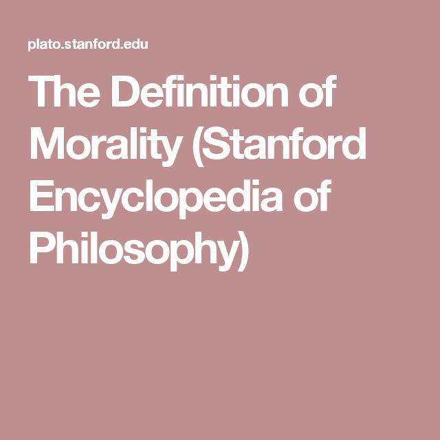 The Definition of Morality (Stanford Encyclopedia of Philosophy)