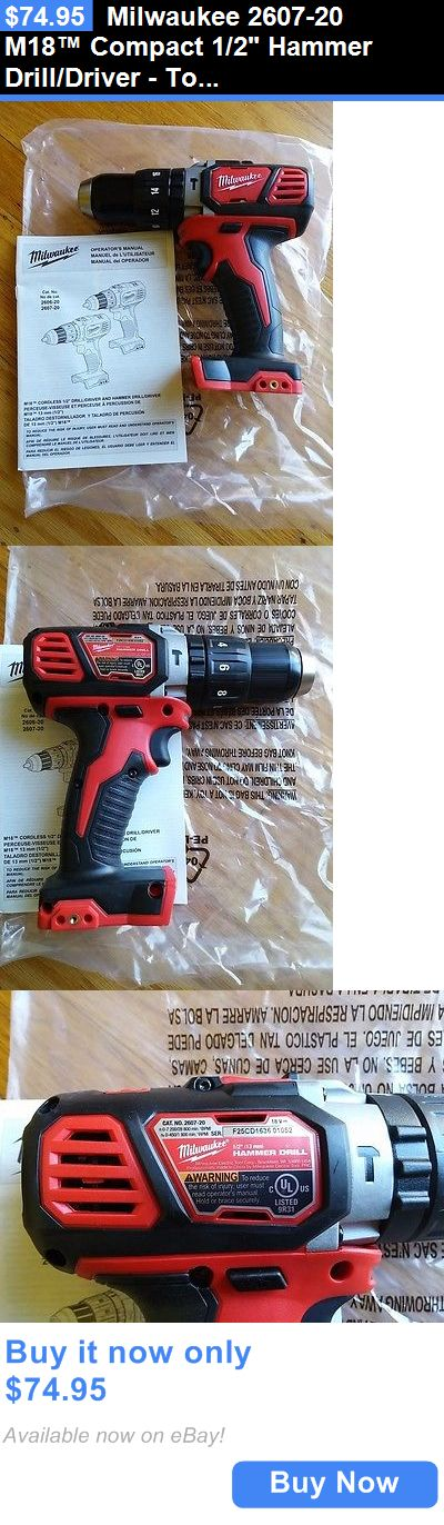 tools: Milwaukee 2607-20 M18™ Compact 1/2 Hammer Drill/Driver - Tool Only BUY IT NOW ONLY: $74.95