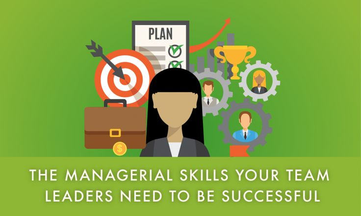 The Managerial Skills Your Team Leaders Need to be Successful