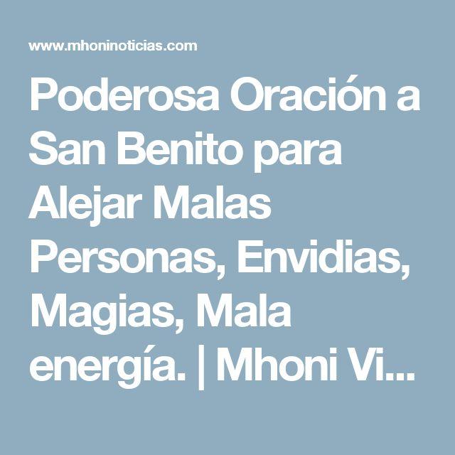 Poderosa Oración a San Benito para Alejar Malas Personas, Envidias, Magias, Mala energía. | Mhoni Vidente - Horoscopos y Predicciones