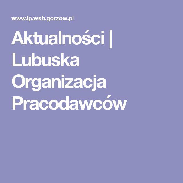 Aktualności   Lubuska Organizacja Pracodawców