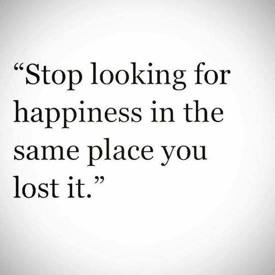 Quotes About Love For Him: Stop Looking For Happiness