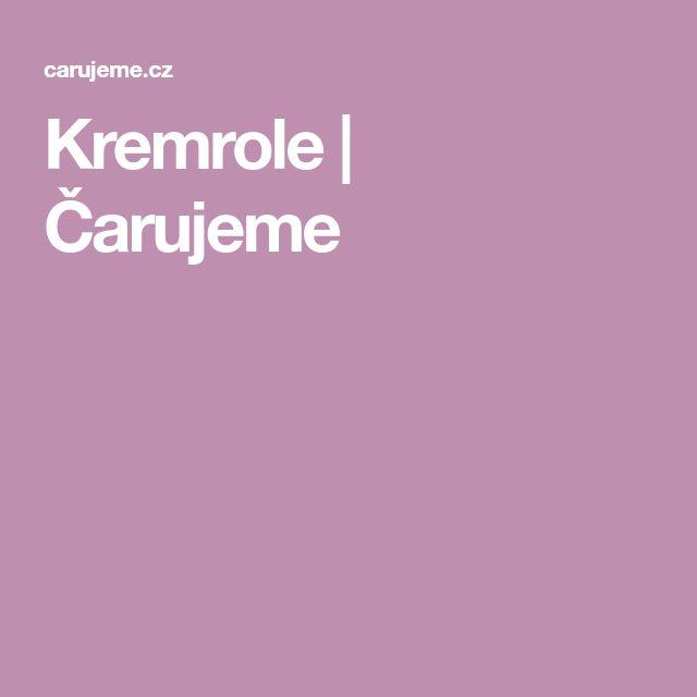 Kremrole | Čarujeme