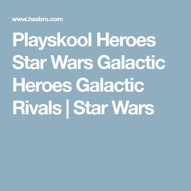 Playskool Heroes Star Wars Galactic Heroes Galactic Rivals |  Star Wars