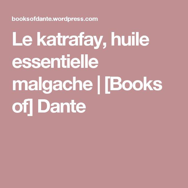 Le katrafay, huile essentielle malgache | [Books of] Dante