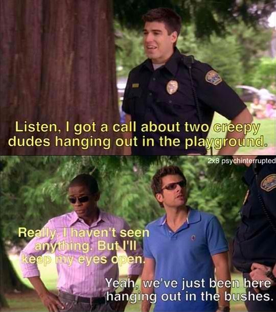 psych | Shawn and Gus never grow old! I laugh every time!