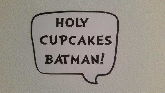 Batman Cupcakes Sign. Batman decorations
