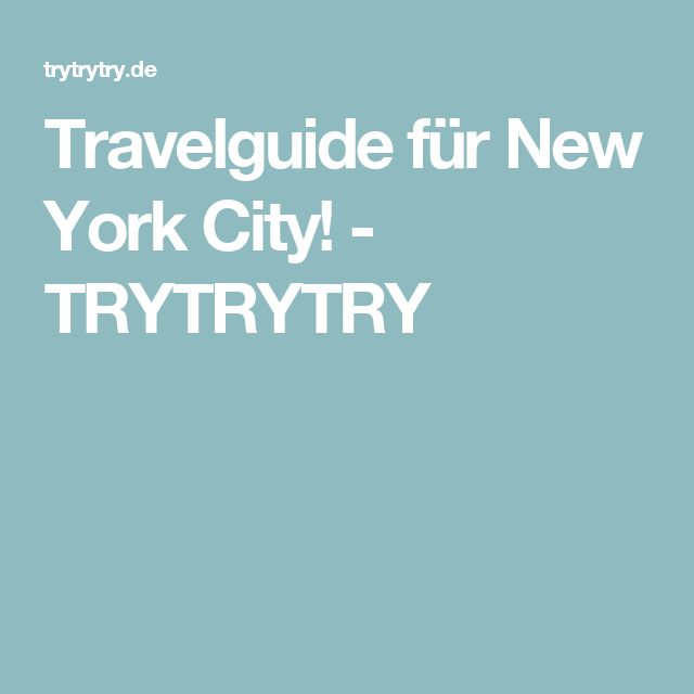 Travelguide für New York City! - TRYTRYTRY
