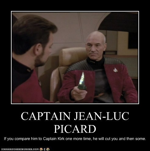 Captain JeanLuc Picard is the shit and don't you
