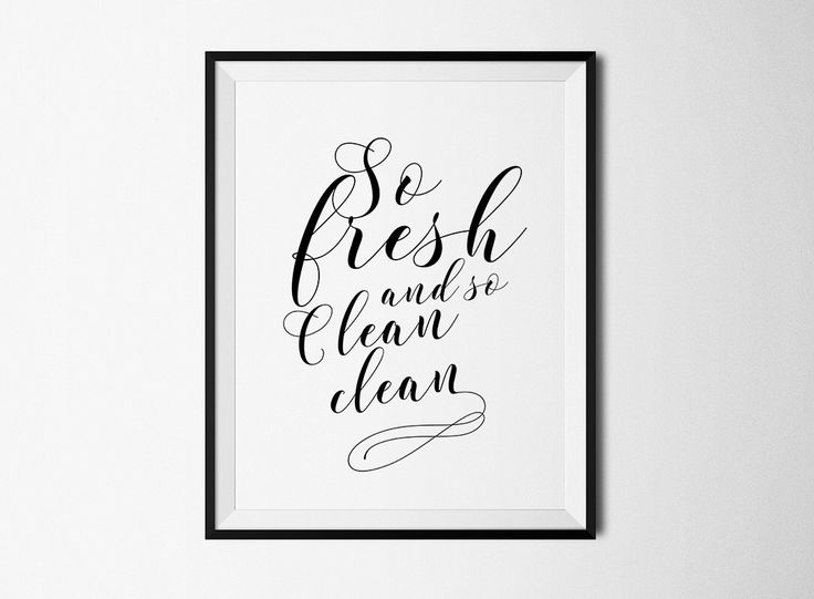 so fresh so clean, bathroom, fresh, clean, bathroom art, quote, poster, wall decor, home decor, black and white, wall art, decor, art print by TelleQuelle on Etsy https://www.etsy.com/listing/285958029/so-fresh-so-clean-bathroom-fresh-clean