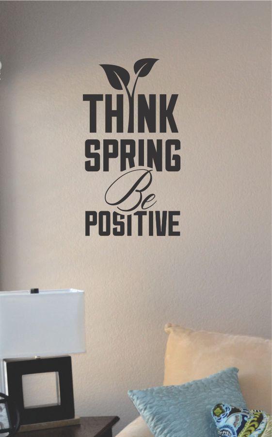 Slap Art Think Spring Be Positive Vinyl Wall