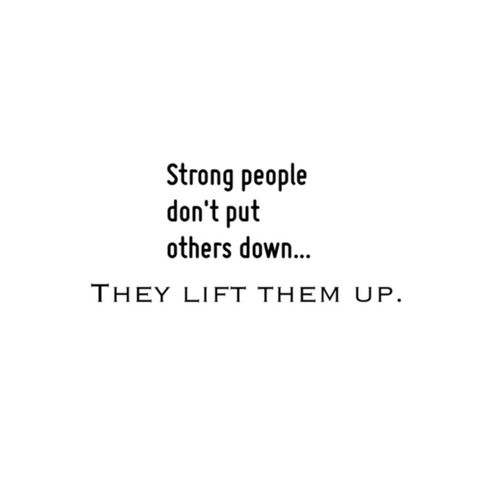 Strong people dont put others down life quotes quotes quote life inspirational strong motivational life lessons